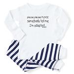 tell me I'm adopted Baby Pajamas