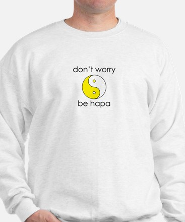 """Don't Worry Be Hapa Yin Yang Sweatshirt"