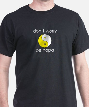 """Don't Worry Be Hapa Yin Yang T-Shirt"
