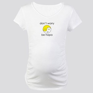 Don't Worry Be Hapa Face Maternity T-Shirt