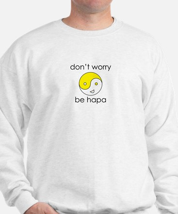 Don't Worry Be Hapa Face Sweatshirt
