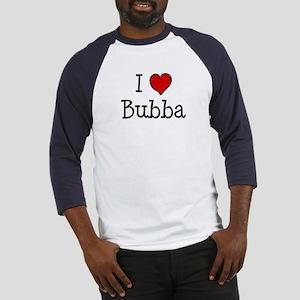I love Bubba Baseball Jersey