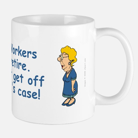 Social Workers Don't Retire Mug