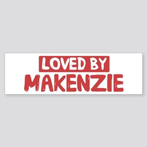 Loved by Makenzie Bumper Sticker