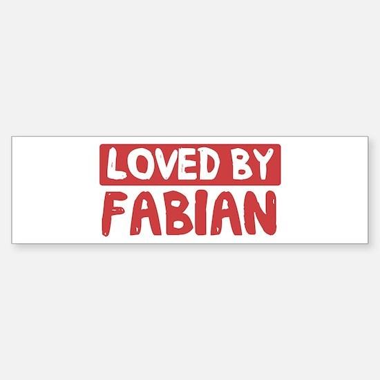 Loved by Fabian Bumper Bumper Bumper Sticker