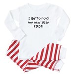 I get to hold sissy first! Baby Pajamas