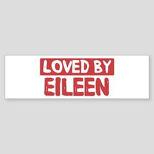 Loved by Eileen Bumper Sticker