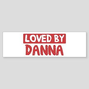 Loved by Danna Bumper Sticker
