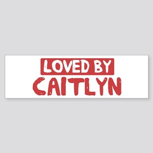 Loved by Caitlyn Bumper Sticker