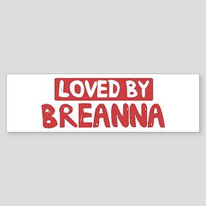 Loved by Breanna Bumper Sticker