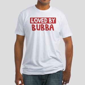 Loved by Bubba Fitted T-Shirt