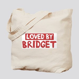 Loved by Bridget Tote Bag
