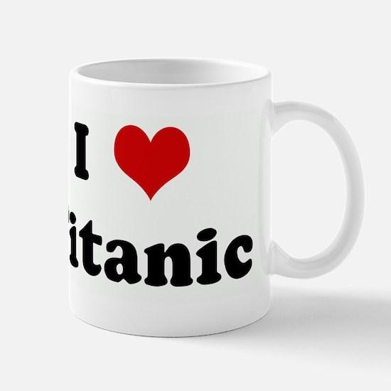 I Love Titanic Mug
