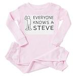 Everyone Knows a Steve - Baby/Toddler Pink Pajamas