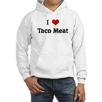 I Love Taco Meat Hooded Sweatshirt