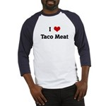 I Love Taco Meat Baseball Jersey