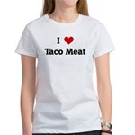 I Love Taco Meat Women's T-Shirt