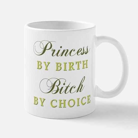 PRINCESS BITCH Mugs