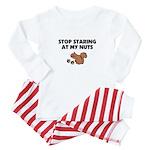 Stop Staring at My Nuts Baby Pajamas