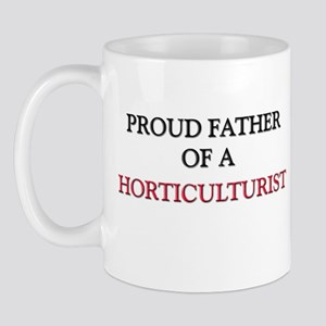 Proud Father Of A HORTICULTURIST Mug