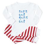 suns out guns out Baby Pajamas