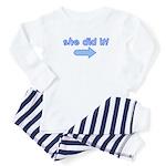 she did it (arrow left) Baby Pajamas