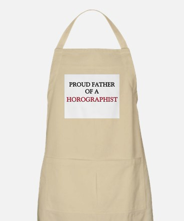Proud Father Of A HOROGRAPHIST BBQ Apron