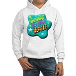 Grody To The Max! Hooded Sweatshirt