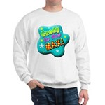 Grody To The Max! Sweatshirt