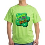 Grody To The Max! Green T-Shirt