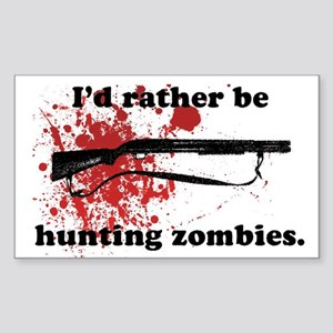 I'd Rather be hunting Zombies Rectangle Sticker