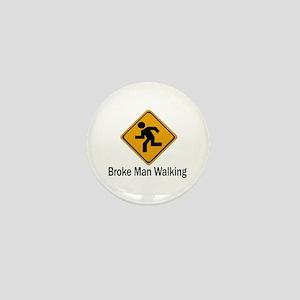 Broke Man Walking Mini Button