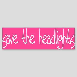 save the headlights Bumper Sticker