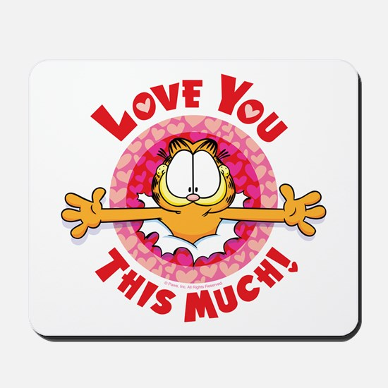 Love You This Much! Mousepad