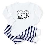 dirty little mother sucker Baby Pajamas