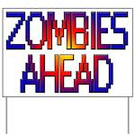 Zombies Ahead Yard Sign