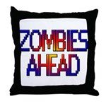 Zombies Ahead Throw Pillow