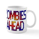 Zombies Ahead Mug