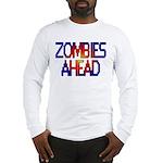 Zombies Ahead Long Sleeve T-Shirt