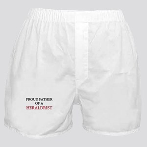 Proud Father Of A HERALDRIST Boxer Shorts