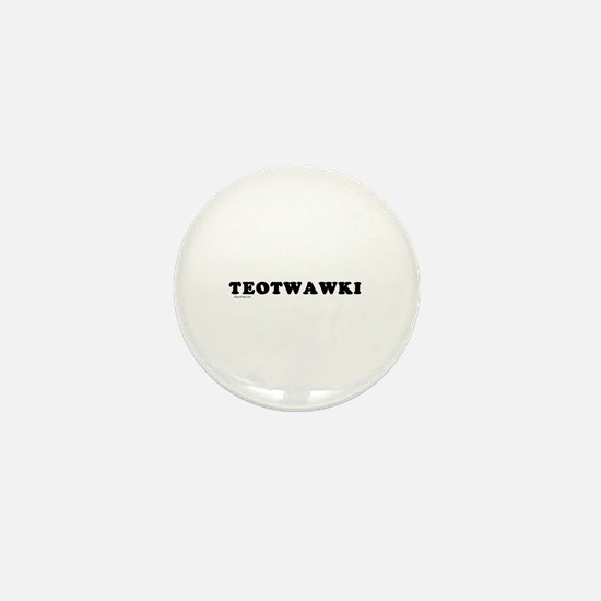 TEOTWAWKI Mini Button