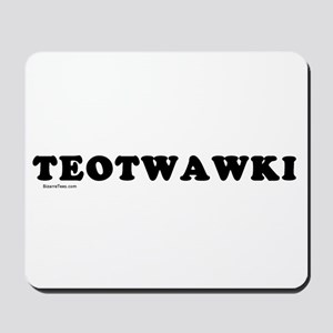 TEOTWAWKI Mousepad