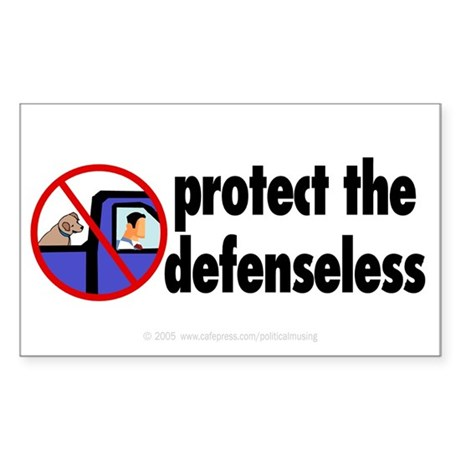 Protect the defenseless. Rectangle Sticker