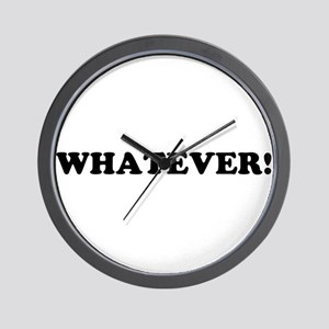 WHATEVER! Wall Clock