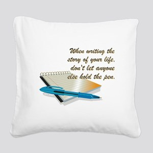 WHEN WRITING... Square Canvas Pillow