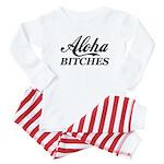 Aloha Bitches Funny Baby Pajamas