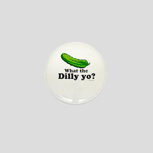 What the Dilly yo? Mini Button