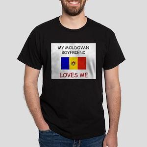 My Moldovan Boyfriend Loves Me Dark T-Shirt