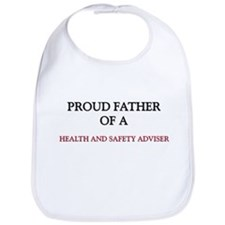 Proud Father Of A HEALTH AND SAFETY ADVISER Bib