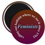 Feminists: Calling it Out Magnet